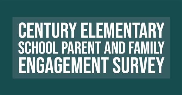 Century Elementary School Parent and Family Engagement Survey