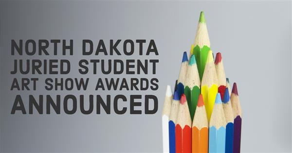 North Dakota Juried Student Art Show Awards Announced