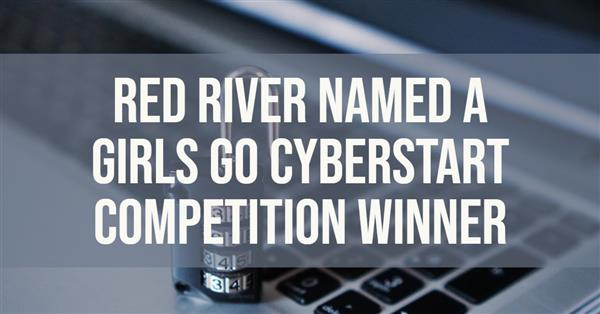 Red River Named a Girls Go CyberStart Competition Winner