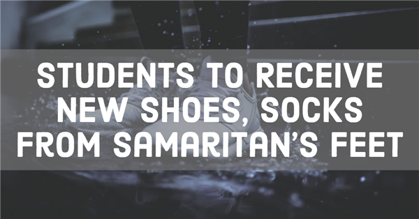Students to Receive New Shoes, Socks from Samaritan's Feet