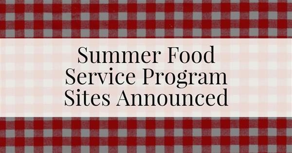 Summer Food Service Program Sites Announced