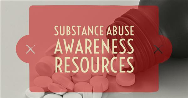 Substance Abuse Awareness Resources