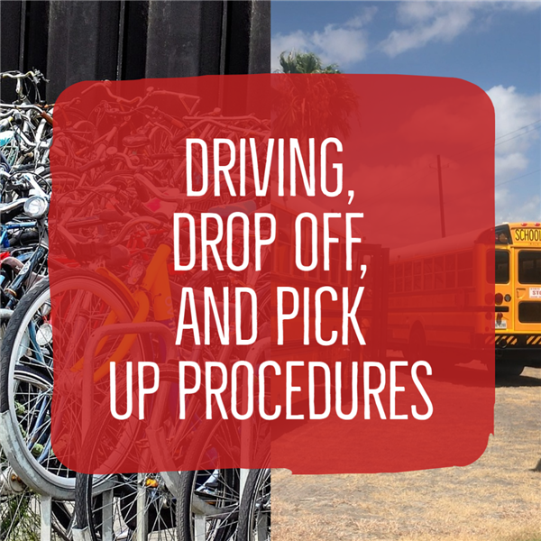 Driving, Drop Off, and Pick Up Procedures