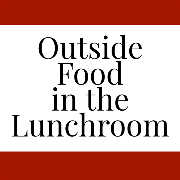Outside Food in the Lunchroom