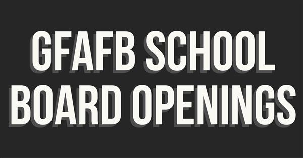 GFAFB School Board Openings