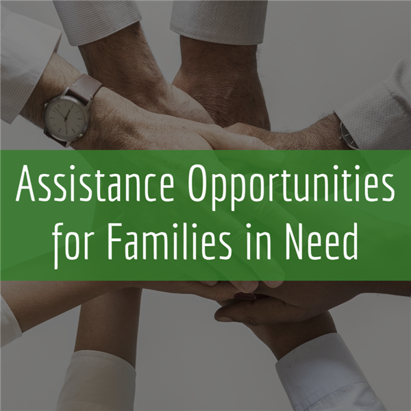 Assistance Opportunities for Families in Need